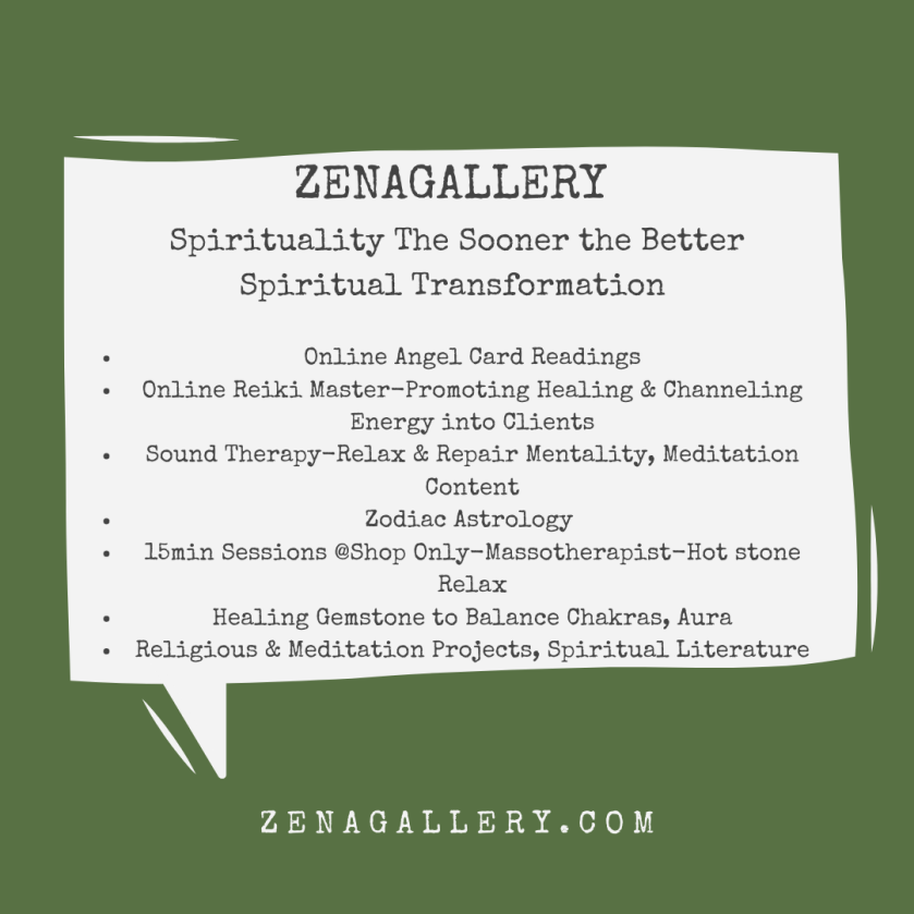 ZENAGALLERY Spirituality the Sooner the Better Online Angel Card Reader Online Reiki Master-Promoting Healing & Channeling Energy into Clients Sound Therapy-Relax & Repair Mentality Astrology 15 min Sessions (1)